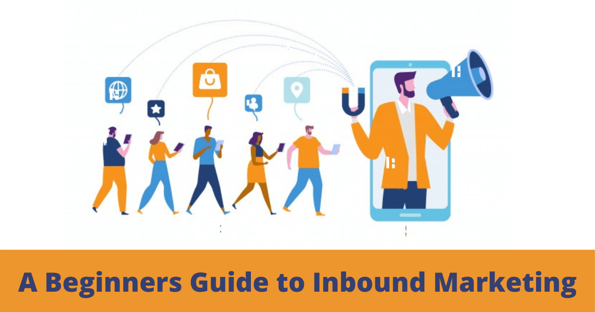 A Beginners Guide to Inbound Marketing