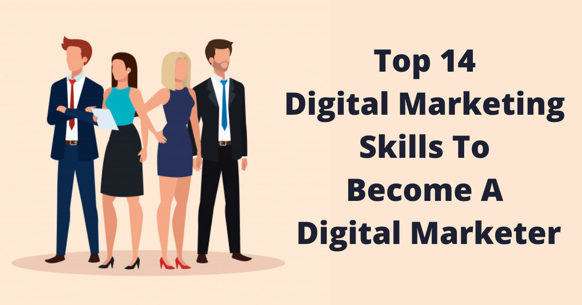 Top 14 Digital Marketing Skills To Become A Digital Marketer
