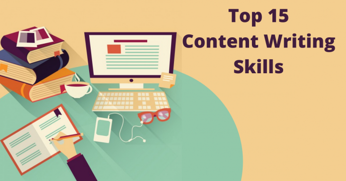 Top 15 Content Writing Skills Every Content Writer Should Have
