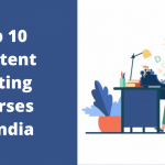 Top 10 Content Writing Courses in India (1)