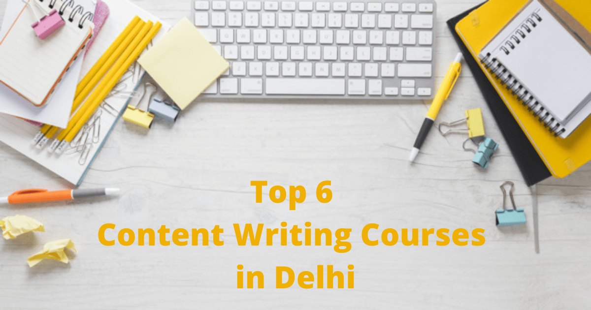 Top 6 Content Writing Courses in Delhi