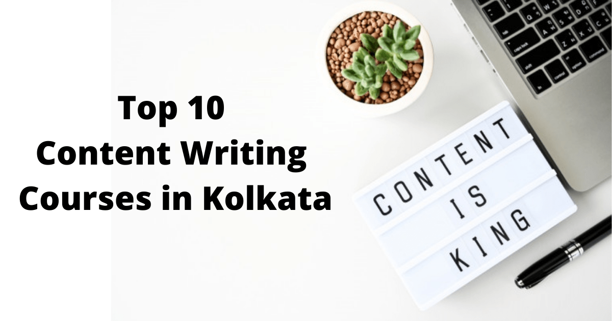Top 10 Content Writing Courses in Kolkata