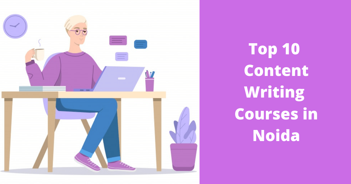 Top 10 Content Writing Courses in Noida