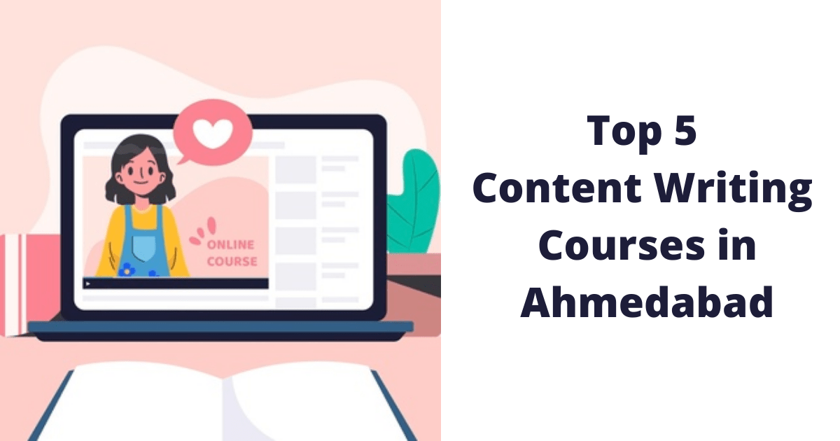 Top 5 Content Writing Courses in Ahmedabad