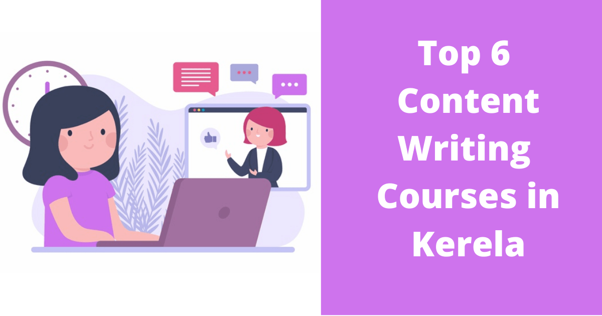 Top 6 Content Writing Courses in Kerela