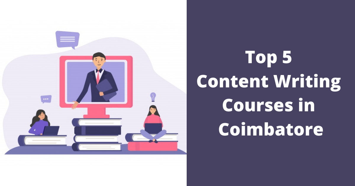 Top 5 Content Writing Courses in Coimbatore
