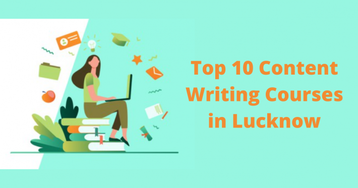 Top 10 Content Writing Courses in Lucknow