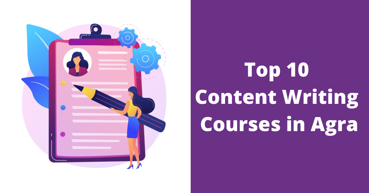 Top 10 Content Writing Courses in Agra