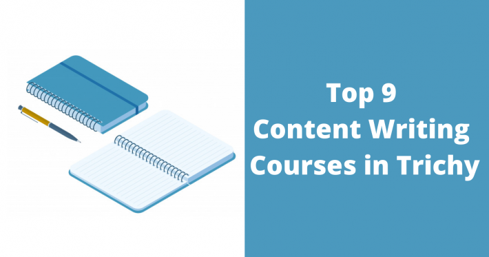 Top 9 Content Writing Courses in Trichy