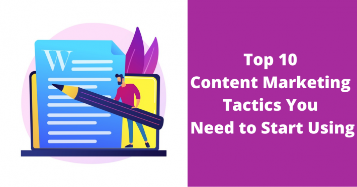 Top 10 Content Marketing Tactics You Need to Start Using