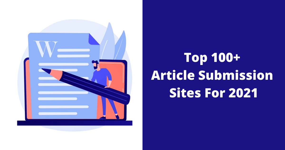 Top 100+ Article Submission Sites For 2021