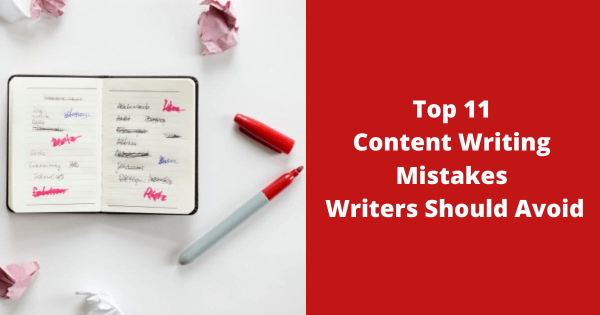 Top 11 Content Writing Mistakes Writers Should Avoid