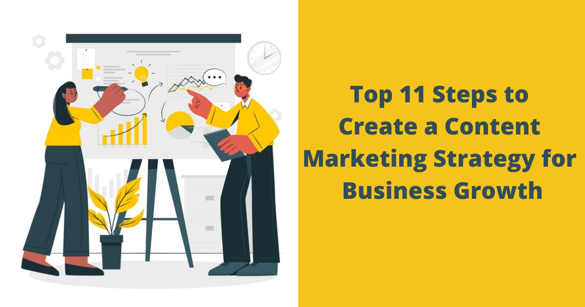 Top 11 Steps to Create a Content Marketing Strategy for Business Growth