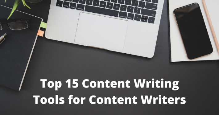 Top 15 Content Writing Tools for Content Writers