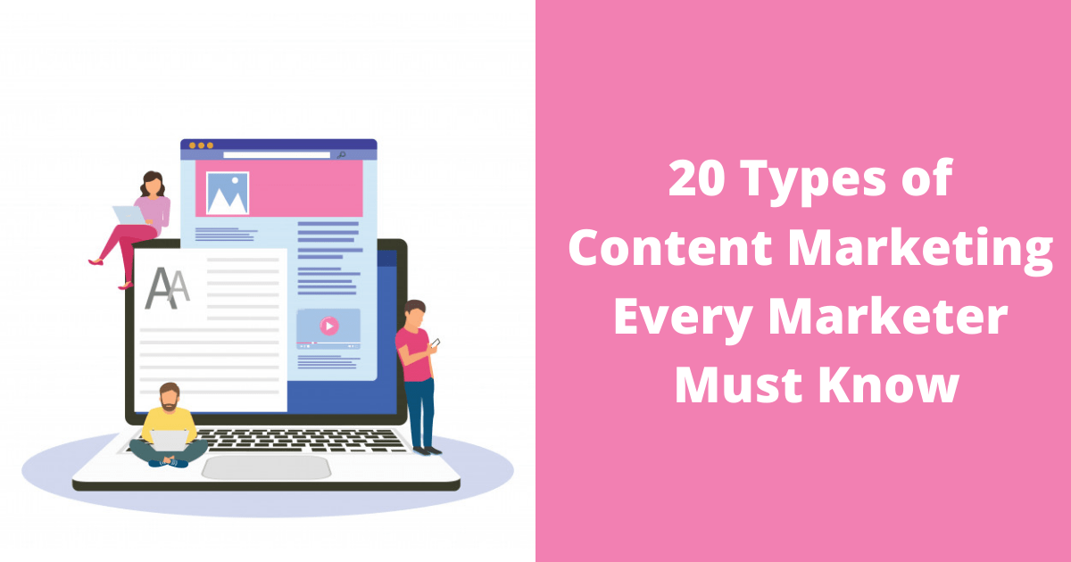 20 Types of Content Marketing Every Marketer Must Know