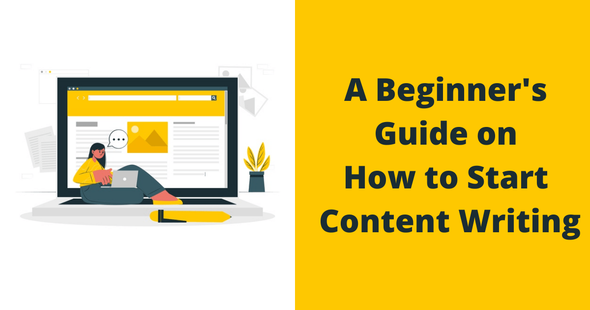 A Beginner's Guide on How to Start Content Writing