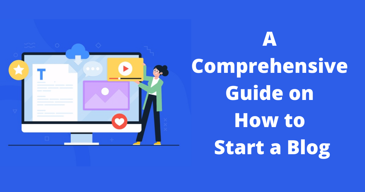 A Comprehensive Guide on How to Start a Blog