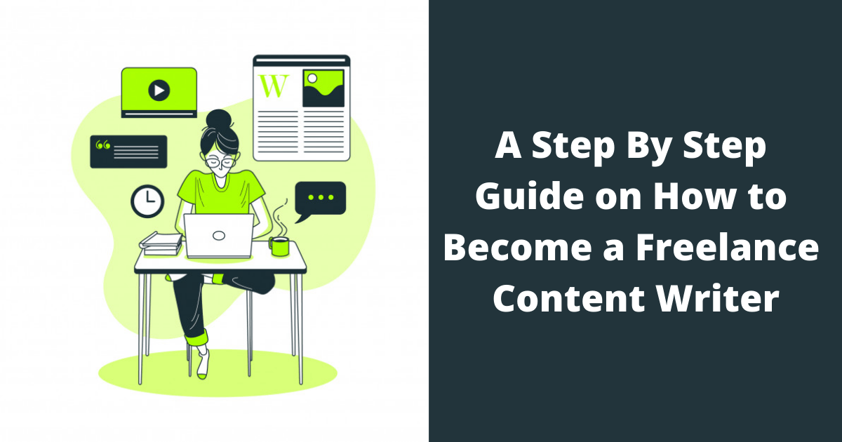 A Step By Step Guide on How to Become a Freelance Content Writer