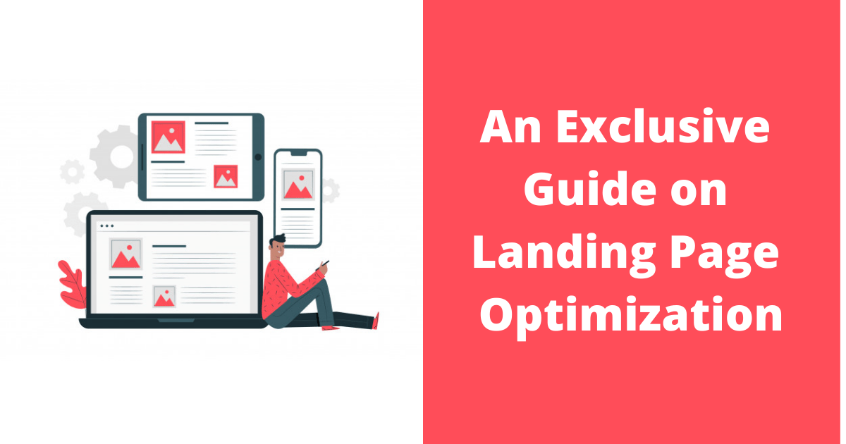 An Exclusive Guide on Landing Page Optimization