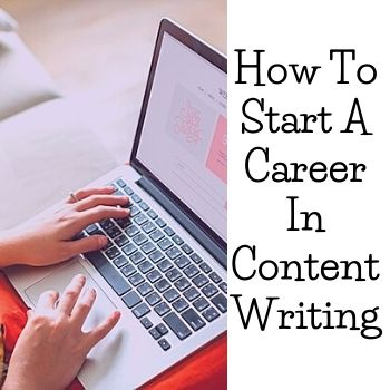 How To Start A Career In Content Writing
