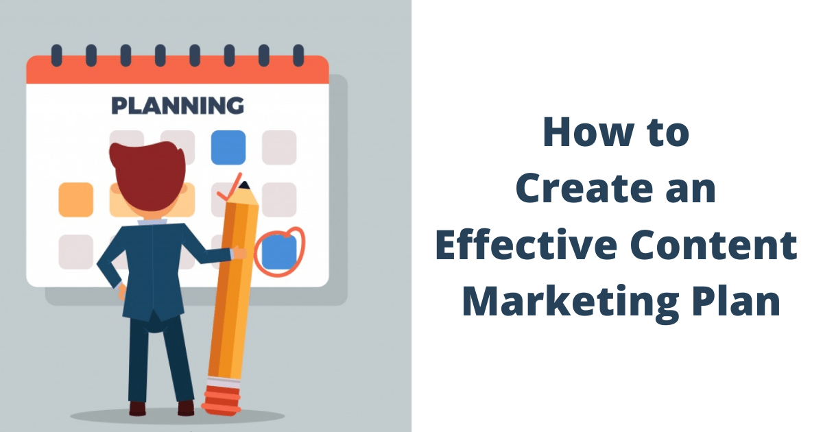 How to Create an Effective Content Marketing Plan