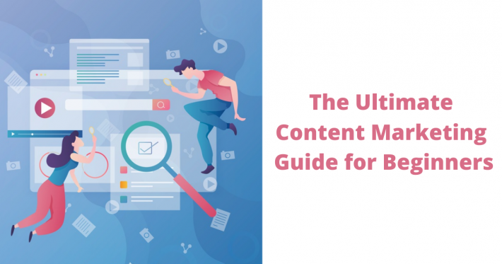 The Ultimate Content Marketing Guide for Beginners