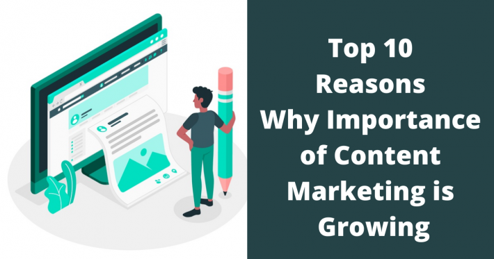 Top 10 Reasons Why Importance of Content Marketing is Growing