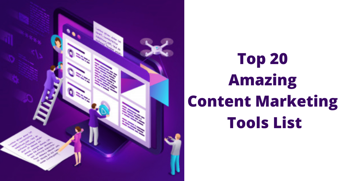 Top 20 Amazing Content Marketing Tools List