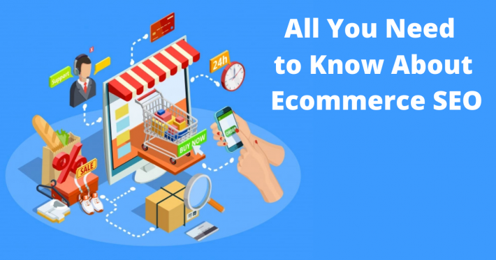 All You Need to Know About Ecommerce SEO