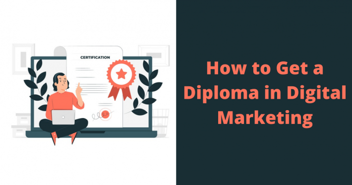 How to Get a Diploma in Digital Marketing