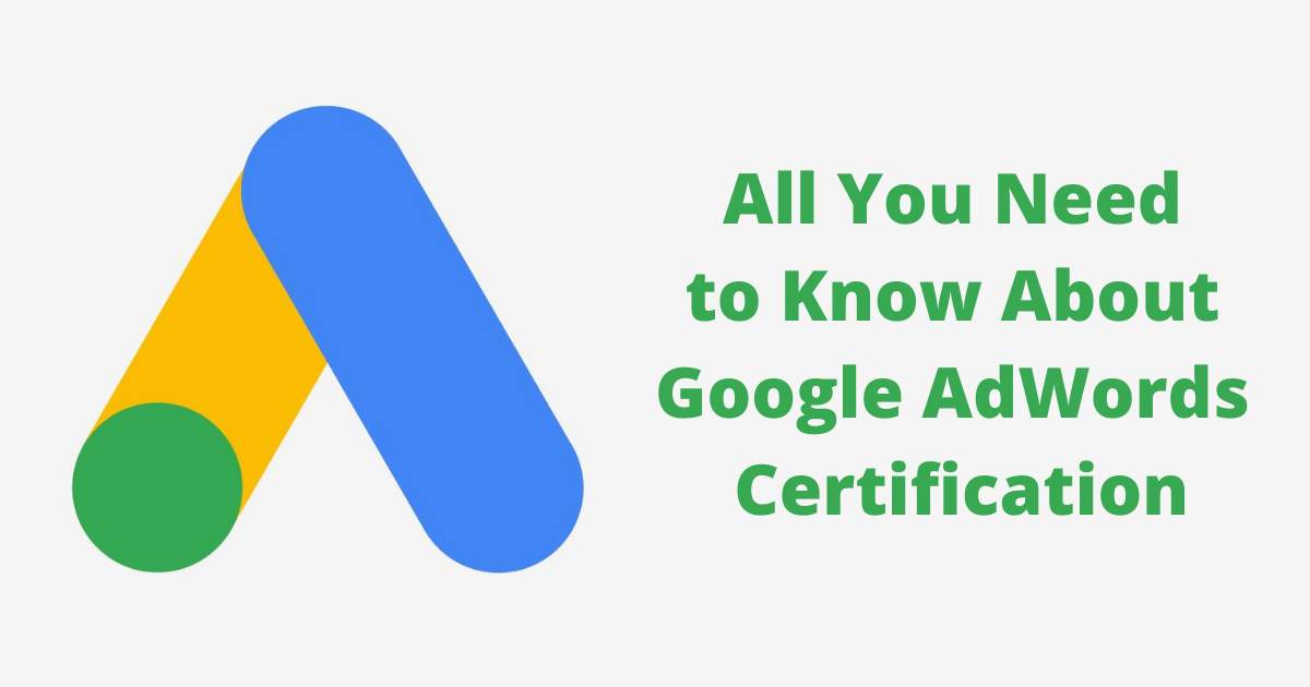 All You Need to Know About Google AdWords Certification