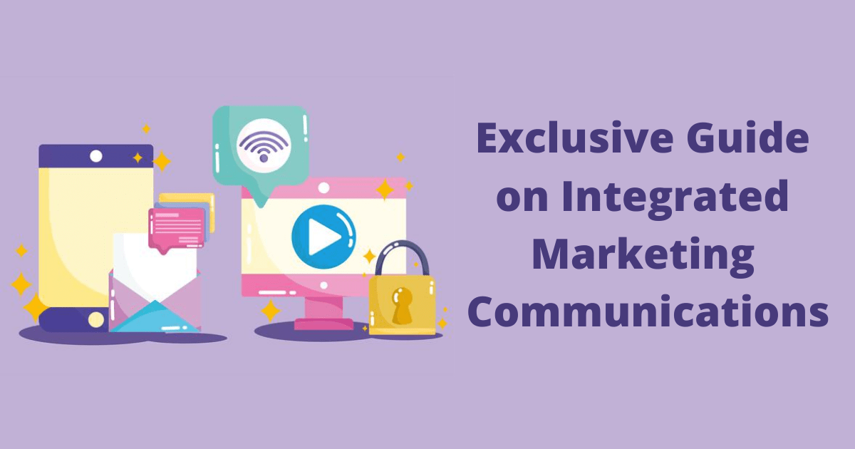 Exclusive Guide on Integrated Marketing Communications