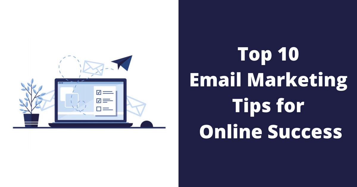 Top 10 Email Marketing Tips for Online Success