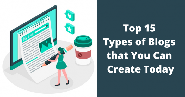 Top 15 Types of Blogs that You Can Create Today