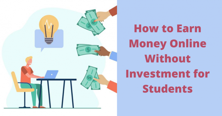 How to Earn Money Online Without Investment for Students