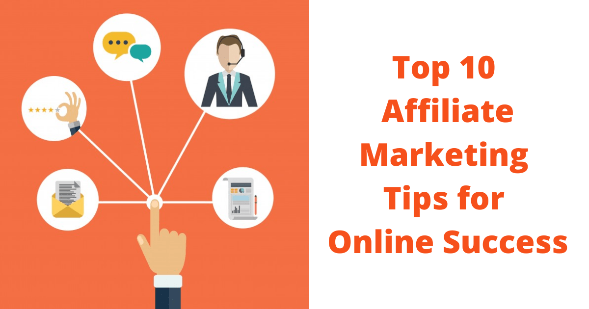 Top 10 Affiliate Marketing Tips for Online Success