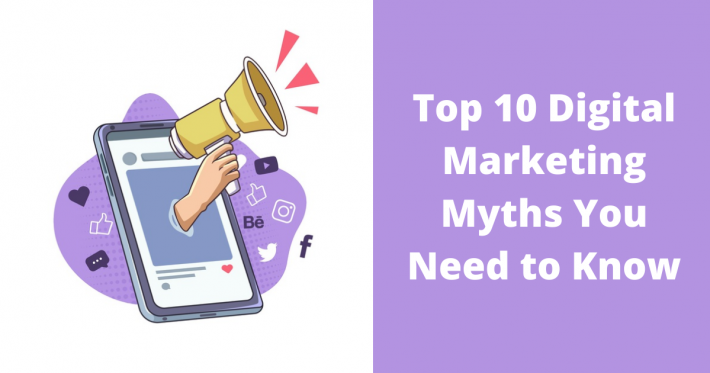 Top 10 Digital Marketing Myths You Need to Know