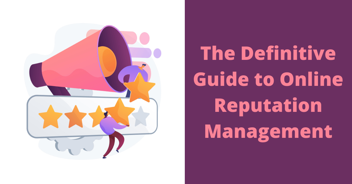 The Definitive Guide to Online Reputation Management