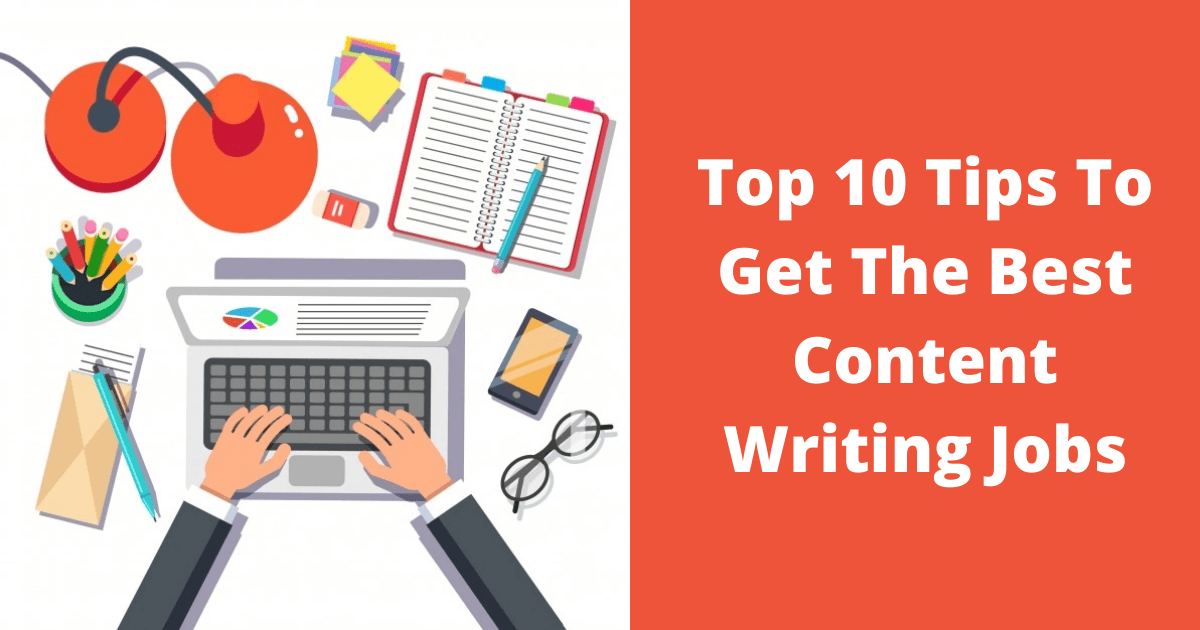 Top 10 Tips To Get The Best Content Writing Jobs